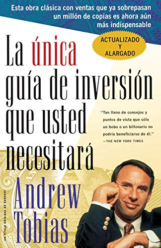 9780156005999: La Unica Guia de Inversion Que Usted Necesitar (The Only Investment Guide You'll Ever Need, Spanish Edition)