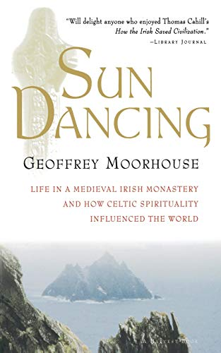 9780156006026: Sun Dancing: Life in a Medieval Irish Monastery and How Celtic Spirituality Influenced the World