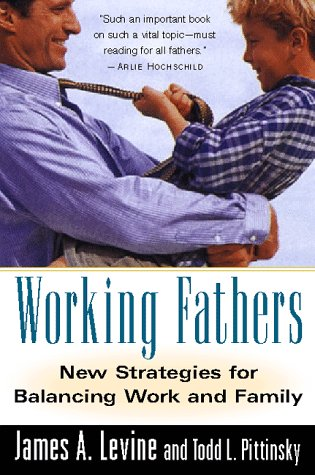 9780156006033: Working Fathers: New Strategies for Balancing Work and Family (Harvest Book)