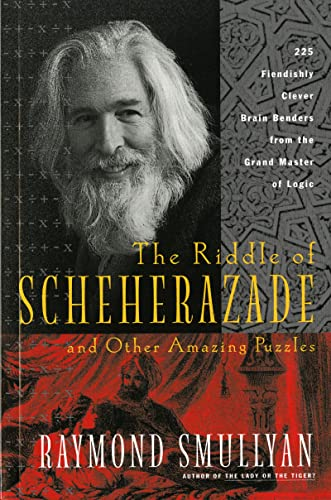 9780156006064: The Riddle of Scheherazade: And Other Amazing Puzzles, Ancient & Modern