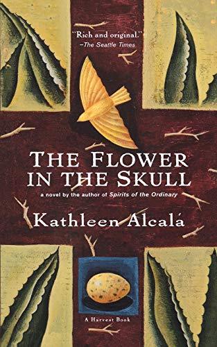 The Flower in the Skull: Alcalá, Kathleen