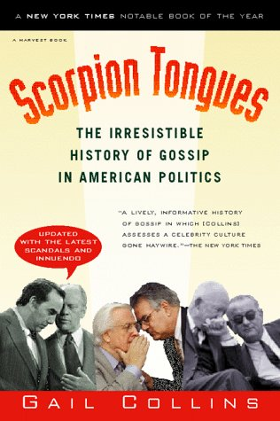 9780156006507: Scorpion Tongues: The Irresistible History of Gossip in American Politics