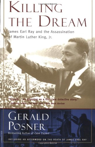 Killing  the Dream: James Earl Ray and the Assassination of Martin Luther King, Jr.: Posner, Gerald