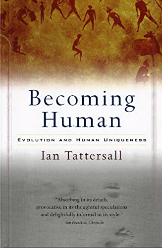 9780156006538: Becoming Human: Evolution and Human Uniqueness
