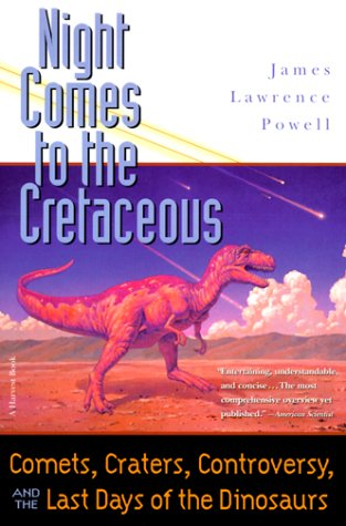 9780156007030: Night Comes to the Cretaceous: Comets, Craters, Controversy, and the Last Days of the Dinosaurs