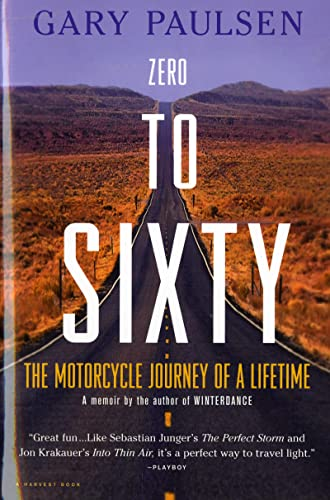 9780156007047: Zero to Sixty: the Motorcycle Journey of a Lifetime (Harvest Book)