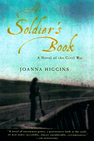 9780156007276: A Soldier's Book: A Novel of the Civil War