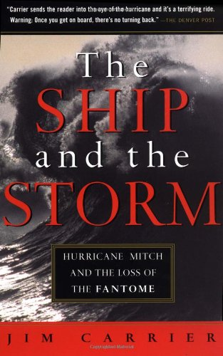 9780156007405: The Ship and the Storm: Hurricane Mitch and the Loss of the Fantome (Harvest Book)