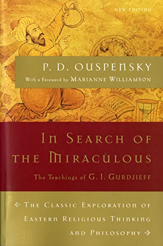 9780156007467: In Search of the Miraculous: The Definitive Exploration of G. I. Gurdjieff's Mystical Thought and Universal View (Harvest Book)