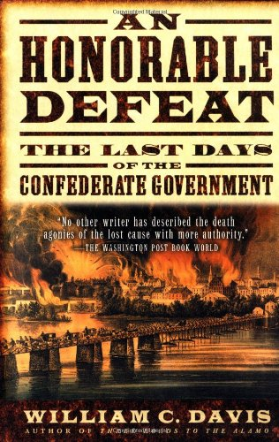 9780156007481: An Honorable Defeat: The Last Days of the Confederate Government