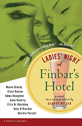 Ladies' Night at Finbar's Hotel (9780156008662) by Bolger, Dermot; Binchy, Maeve; Boylan, Clare; Donoghue, Emma; Haverty, Anne; O'Riordan, Kate; Purcell, Deirdre