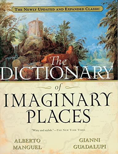 9780156008723: The Dictionary of Imaginary Places: The Newly Updated and Expanded Classic