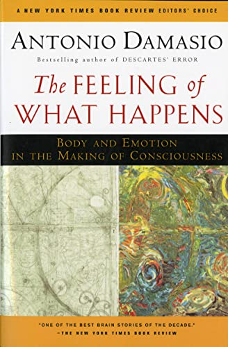 9780156010757: The Feeling of What Happens: Body and Emotion in the Making of Consciousness