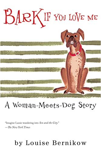 Bark If You Love Me: A Women-Meets-Dog Story