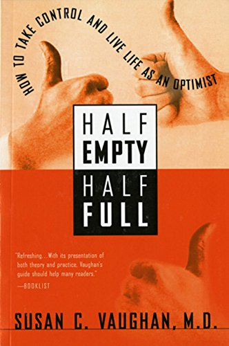 9780156011006: Half Empty, Half Full: How to Take Control and Live Life as an Optimist (Harvest Book)