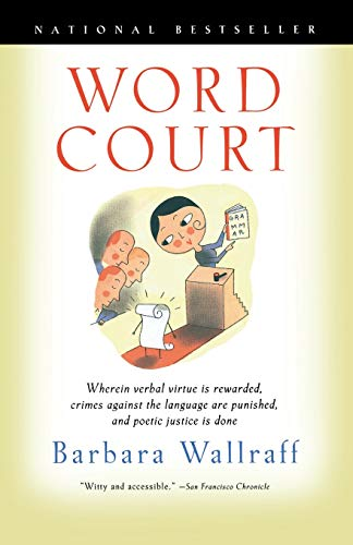 9780156011181: Word Court: Wherein Verbal Virtue Is Rewarded, Crimes Against the Language Are Punished, and Poetic Justice Is Done