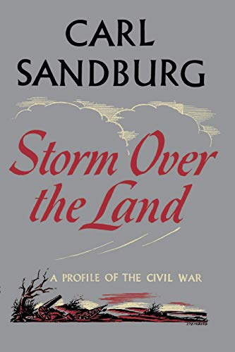 9780156011297: Storm Over the Land: A Profile of the Civil War (Taken Mainly from Abraham Lincoln: The War Years