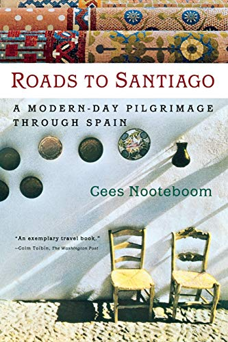 9780156011587: Roads to Santiago: A Modern Day Pilgrimage through Spain