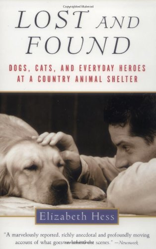 9780156012881: Lost and Found: Dogs, Cats, and Everyday Heroes at a Country Animal Shelter