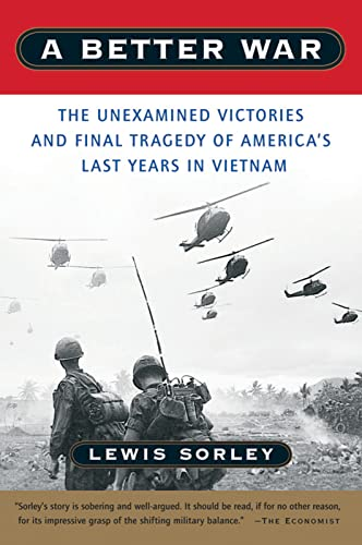 A Better War: The Unexamined Victories and: Lewis Sorley
