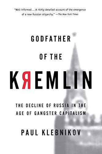 9780156013307: Godfather of the Kremlin: The Decline of Russia in the Age of Gangster Capitalism