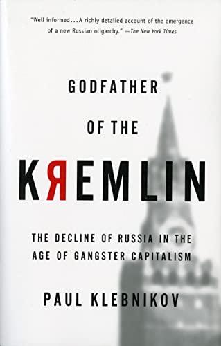 Godfather of the Kremlin: Boris Berezovsky and: Paul Klebnikov