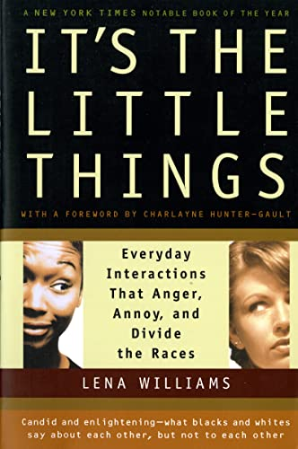 It's the Little Things: Everyday Interactions That Anger, Annoy, and Divide the Races