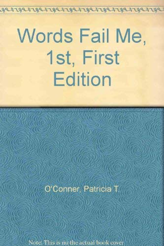 Words Fail Me, 1st, First Edition (0156013592) by O'Conner, Patricia T.