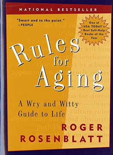 9780156013604: Rules for Aging: A Wry and Witty Guide to Life