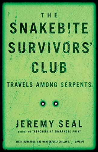 9780156013673: The Snakebite Survivors' Club: Travels Among Serpents