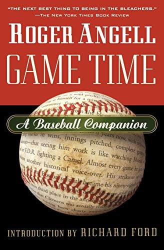 9780156013871: Game Time: A Baseball Companion