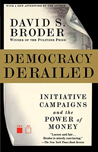 9780156014106: Democracy Derailed: Initiative Campaigns and the Power of Money