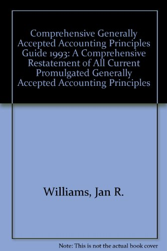Comprehensive Generally Accepted Accounting Principles Guide 1993: Williams, Jan R.,
