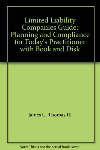 Limited Liability Companies Guide: Planning and Compliance: Thomas, James C.,