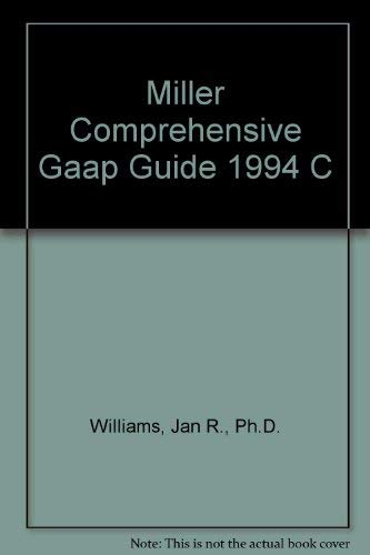 Miller Gaap Guide 1994: A Comprehensive Restatement: Jan R. Williams
