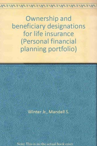 Ownership and beneficiary designations for life insurance: Winter Jr., Mandell