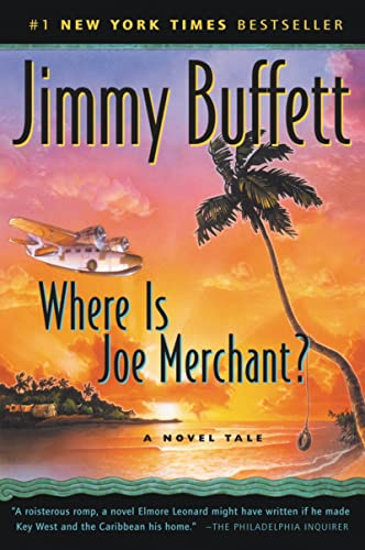 Where Is Joe Merchant? A Novel Tale: Jimmy Buffett