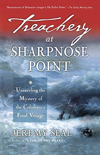 9780156027052: Treachery at Sharpnose Point: Unraveling the Mystery of the Caledonia's Final Voyage