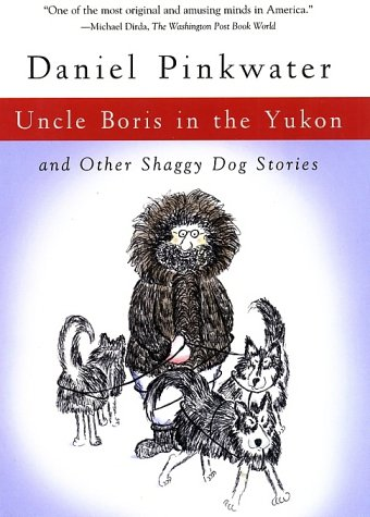 9780156027151: Uncle Boris in the Yukon: and Other Shaggy Dog Stories
