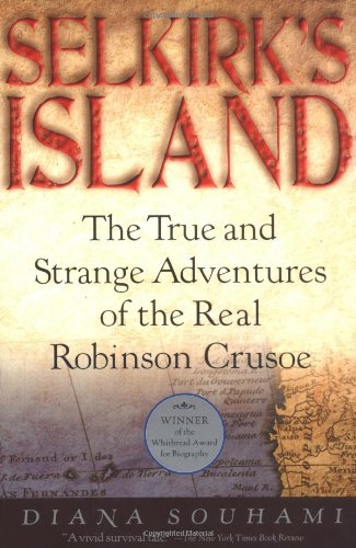 9780156027175: Selkirk's Island: The True and Strange Adventures of the Real Robinson Crusoe