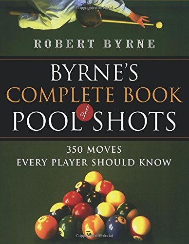 9780156027212: Byrne's Complete Book of Pool Shots: 350 Moves Every Player Should Know