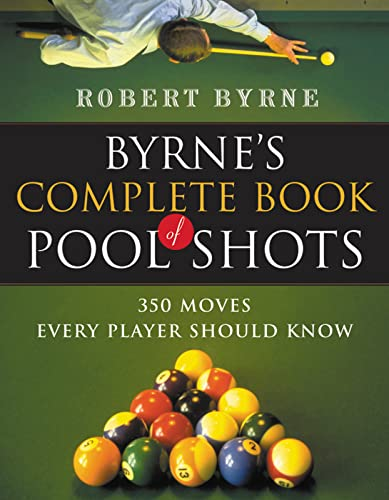 9780156027212: Byrne's Complete Book of Pool Shots: 350 Moves Every Player Should Know (Harvest Original)