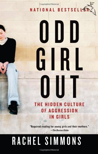 9780156027342: Odd Girl Out: The Hidden Culture of Aggression in Girls