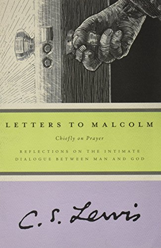 9780156027663: Letters to Malcolm: Chiefly on Prayer