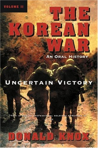 The Korean War: Volume 2: Uncertain Victory: An Oral History (0156027933) by Knox, Donald; Coppel, Alfred