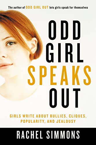 Odd Girl Speaks Out: Girls Write about: Rachel Simmons