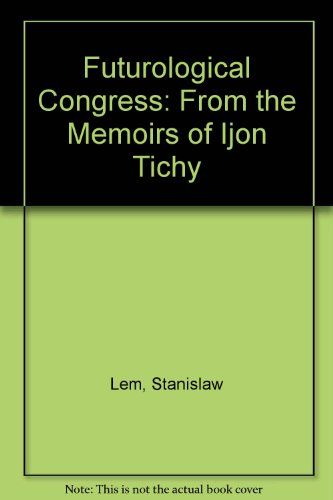 9780156028271: Futurological Congress: From the Memoirs of Ijon Tichy
