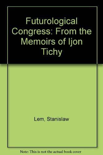 9780156028271: Futurological Congress: From the Memoirs of Ijon Tichy
