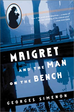 9780156028370: Maigret and the Man on the Bench (Maigret Mystery Series)