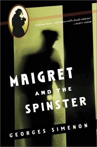 9780156028431: Maigret and the Spinster (Helen and Kurt Wolff Books)